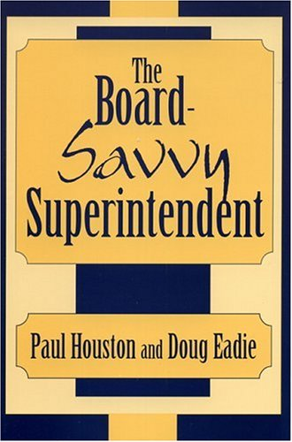 The Board-Savvy Superintendent 9780810844704