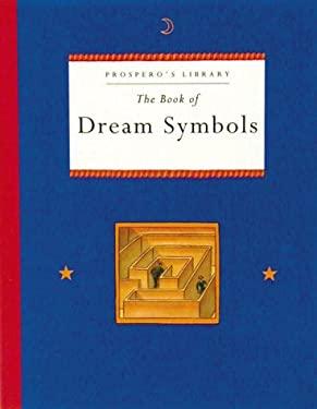 The Book of Dream Symbols: Prospero's Library 9780811806640