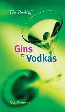 The Book of Gins and Vodkas: A Complete Guide 9780812694109