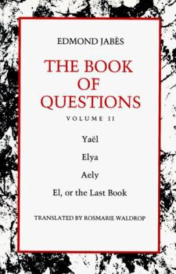 The Book of Questions: Volume II [Yael; Elya; Aely; El, or the Last Book] 9780819562487