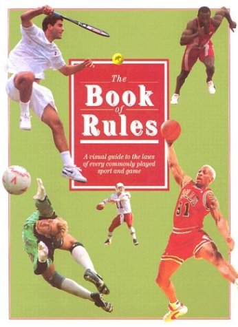 The Book of Rules: An Illustrated Guide to the Laws of the World's Most Popular Sports and Games 9780816039197