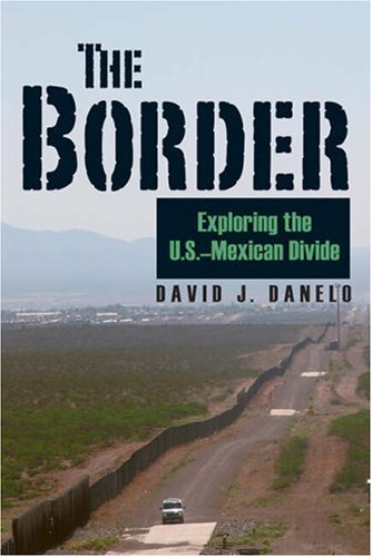 The Border: Exploring the U.S.-Mexican Divide 9780811703932