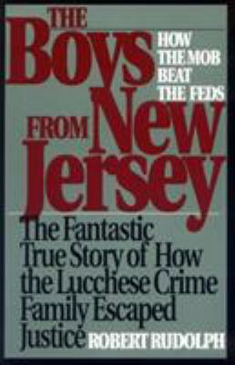 The Boys from New Jersey: How the Mob Beat the Feds 9780813521541
