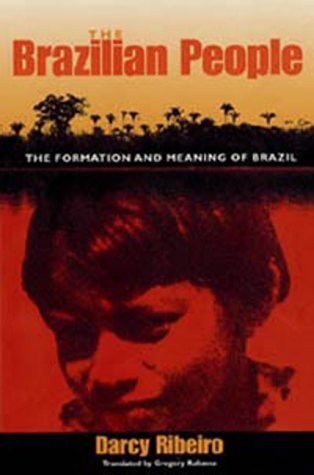The Brazilian People: The Formation and Meaning of Brazil 9780813017778