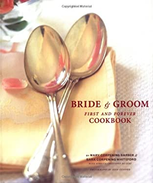 The Bride & Groom First and Forever Cookbook 9780811834933