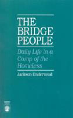 The Bridge People: Daily Life in a Camp of the Homeless 9780819189615