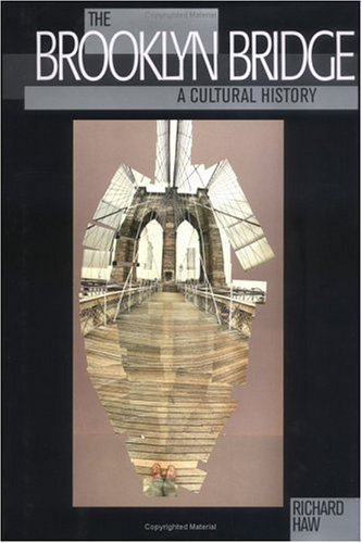 The Brooklyn Bridge: A Cultural History, First Paperback Edition