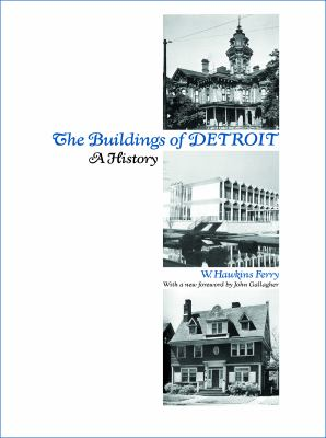 The Buildings of Detroit: A History 9780814316658