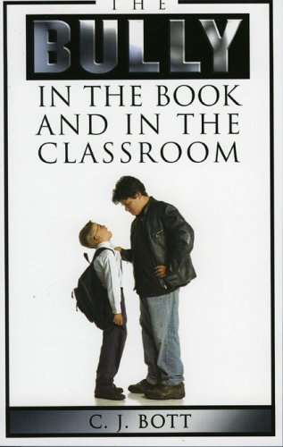 The Bully in the Book and in the Classroom 9780810850484