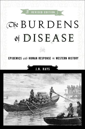The Burdens of Disease: Epidemics and Human Response in Western History 9780813546131