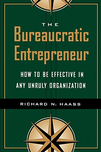 The Bureaucratic Entrepreneur: How to Be Effective in Any Unruly Organization 9780815733539