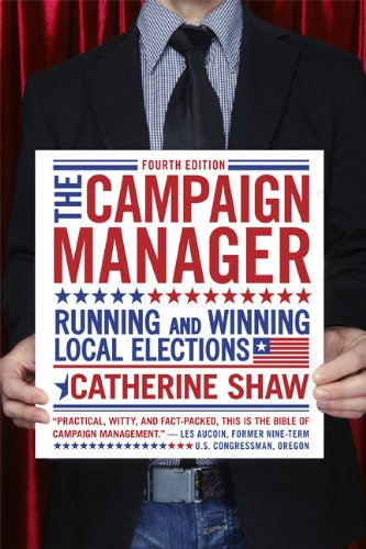 The Campaign Manager: Running and Winning Local Elections 9780813344515