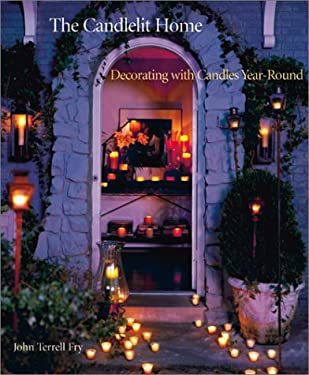 The Candlelit Home: Decorating with Candles Year-Round 9780810906082