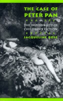 The Case of Peter Pan: Or the Impossibility of Children's Fiction 9780812214352