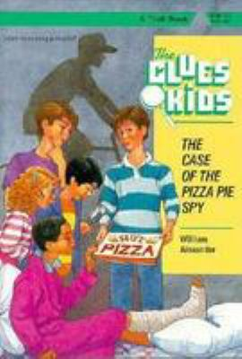 The Case of the Pizza Pie Spy (Clues Kids) William Alexander and Joe Ewers