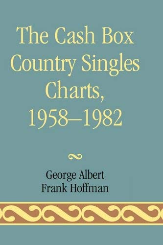 The Cash Box Country Singles Charts, 1958-1982 9780810816855