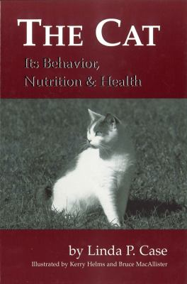 The Cat: Its Behavior, Nutrition and Health 9780813803319