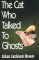 The Cat Who Talked to Ghosts 9780816150816