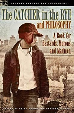 The Catcher in the Rye and Philosophy 9780812698008