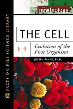 The Cell: Evolution of the First Organism 9780816049462