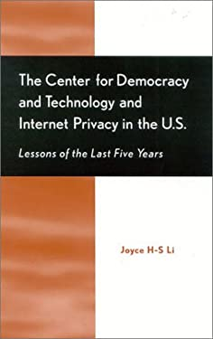 The Center for Democracy and Technology and Internet Privacy in the U.S.: Lessons of the First Five Years 9780810844421