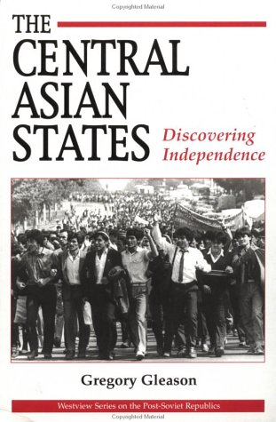 The Central Asian States: Discovering Independence 9780813318356