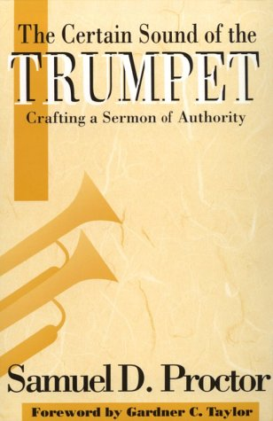 The Certain Sound of the Trumpet: Crafting a Sermon of Authority 9780817012021