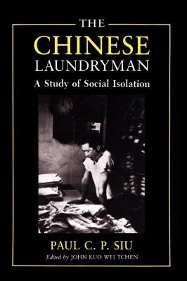 The Chinese Laundryman: A Study in Social Isolation 9780814778746