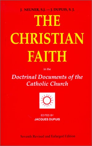 The Christian Faith: In the Doctrinal Documents of the Catholic Church 9780818908934