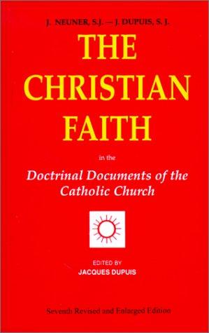 The Christian Faith: In the Doctrinal Documents of the Catholic Church