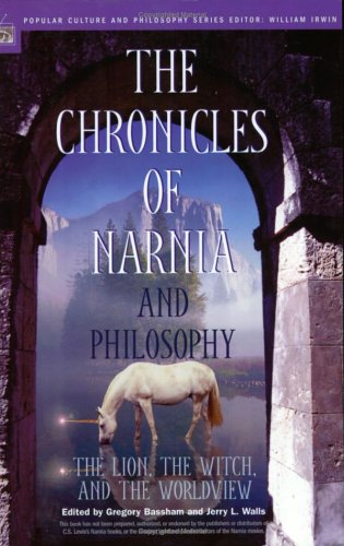 The Chronicles of Narnia and Philosophy: The Lion, the Witch, and the Worldview 9780812695885