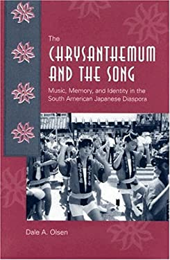 The Chrysanthemum and the Song: Music, Memory, and Identity in the South American Japanese Diaspora 9780813027647