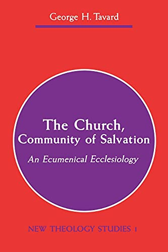 The Church, Community of Salvation: An Ecumenical Ecclesiology 9780814657898