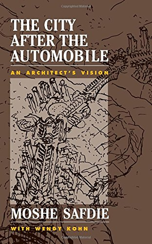 The City After the Automobile: An Architect's Vision 9780813335452