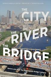 The City, the River, the Bridge: Before and After the Minneapolis Bridge Collapse 3475739
