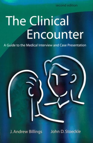 The Clinical Encounter: A Guide to the Medical Interview and Case Presentation 9780815113744