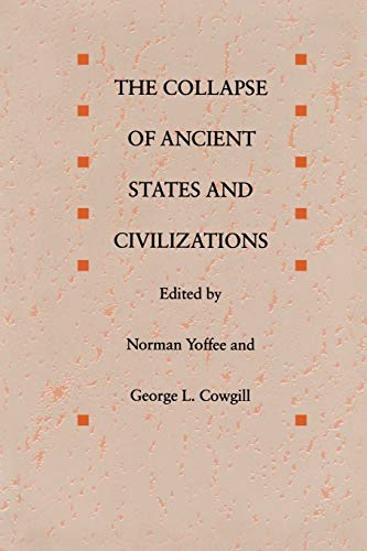 The Collapse of Ancient States and Civilizations 9780816512492