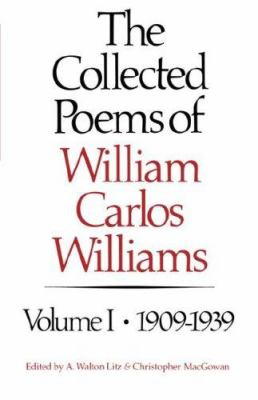 The Collected Poems of William Carlos Williams: 1909-1939 9780811209991