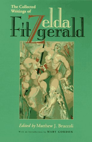 The Collected Writings of Zelda Fitzgerald 9780817308841
