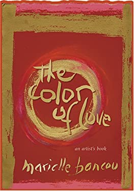 Color of Love : An Artist's Book of Poetry and Passion
