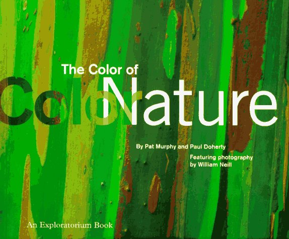 The Color of Nature: An Exploratorium Book 9780811813570