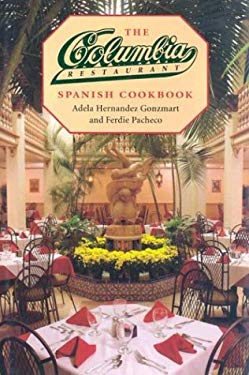 The Columbia Restaurant Spanish Cookbook 9780813014036