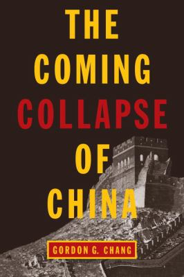 The Coming Collapse of China 9780812977561