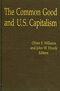 The Common Good and U.S. Capitalism 9780819163646