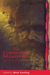 The Communist Manifesto: New Interpretations - Marx, Karl / Engels, Friedrich / Cowling, Mark