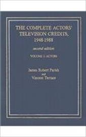 The Complete Actors' Television Credits, 1948-1988: Actors 3371555