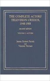 The Complete Actors' Television Credits, 1948-1988: Actors 3371555