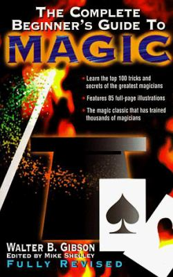 The Complete Beginner's Guide to Magic, Revised 9780811908306