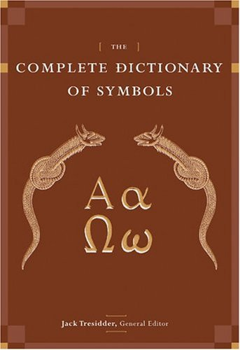 The Complete Dictionary of Symbols 9780811847674