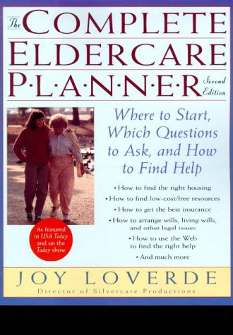 The Complete Eldercare Planner, Second Edition: Where to Start, Which Questions to Ask, and How to Find Help 9780812932782